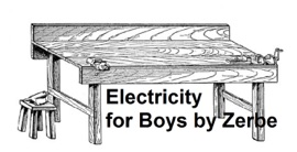 Electricity For Boys 1914 Illustrated