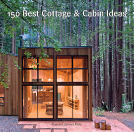 150 Best Cottage and Cabin Ideas book