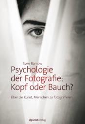 Psychologie der Fotografie: Kopf oder Bauch?