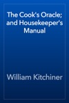 The Cooks Oracle And Housekeepers Manual