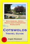 Cotswolds UK Travel Guide - Sightseeing Hotel Restaurant  Shopping Highlights Illustrated
