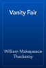 William Makepeace Thackeray - Vanity Fair  artwork