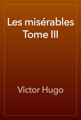 Victor Hugo - Les misérables Tome III