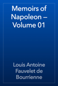 Memoirs of Napoleon — Volume 01