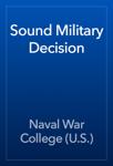 Sound Military Decision