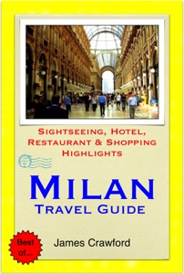 Milan, Italy Travel Guide - Sightseeing, Hotel, Restaurant & Shopping Highlights (Illustrated) Book Cover