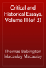 Thomas Babington Macaulay Macaulay - Critical and Historical Essays, Volume III (of 3) artwork