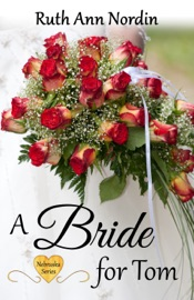 A Bride for Tom - Ruth Ann Nordin Book