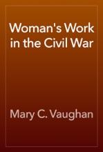 Woman's Work In The Civil War