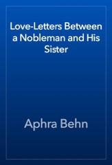 Love-Letters Between a Nobleman and His Sister
