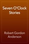Seven OClock Stories