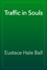 Eustace Hale Ball - Traffic in Souls artwork