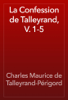 Charles Maurice de Talleyrand-PГ©rigord - La Confession de Talleyrand, V. 1-5 artwork