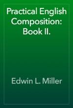 Practical English Composition: Book II.