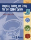 Designing Building And Testing Your Own Speaker System With Projects