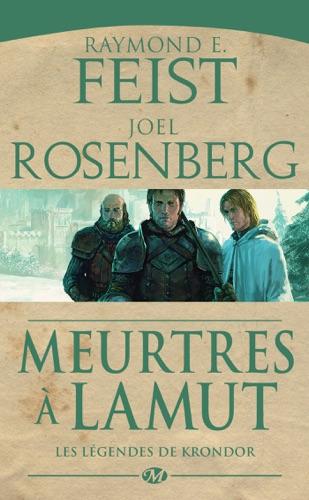 Raymond E. Feist & Joel Rosenberg - Meurtres à LaMut