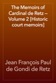 The Memoirs of Cardinal de Retz — Volume 2 [Historic court memoirs]