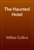Wilkie Collins - The Haunted Hotel artwork