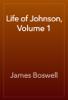 James Boswell - Life of Johnson, Volume 1 插圖