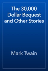 The 30,000 Dollar Bequest and Other Stories
