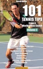 101 Tennis Tips From A World Class Coach Volume 2