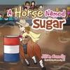 A Horse Named Sugar