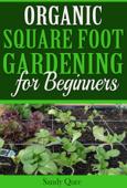 Organic Square Foot  Gardening for Beginners