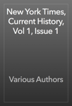 New York Times, Current History, Vol 1, Issue 1