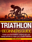 Triathlon: The Beginners Guide