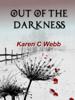 Karen C. Webb - Out of the Darkness artwork