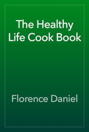 The Healthy Life Cook Book book
