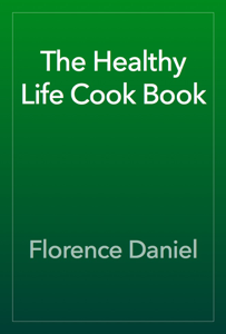 The Healthy Life Cook Book Book Review