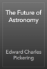 Edward Charles Pickering - The Future of Astronomy artwork
