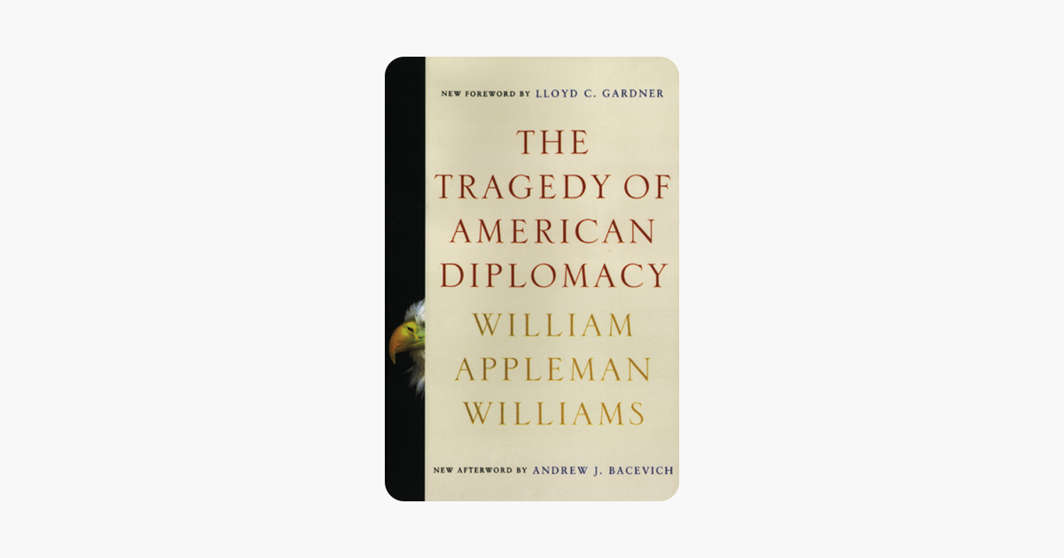 The Tragedy of American Diplomacy (50th Anniversary Edition) - William Appleman Williams