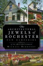 The Architectural Jewels of Rochester New Hampshire: A History of the Built Environment