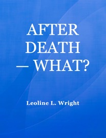 AFTER DEATH — WHAT?