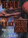 Behold  A Black Wraith Rising