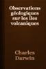 Charles Darwin - Observations gГ©ologiques sur les Г®les volcaniques illustration