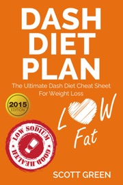 Dash Diet Plan The Ultimate Dash Diet Cheat Sheet For Weight Loss