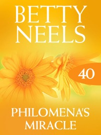 PHILOMENAS MIRACLE (BETTY NEELS COLLECTION, BOOK 40)