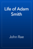 John Rae - Life of Adam Smith artwork