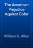 William G. Allen - The American Prejudice Against Color artwork