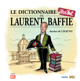 Le dictionnaire illustré de Laurent Baffie
