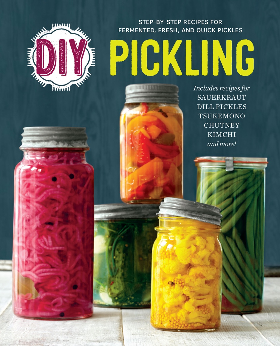 ‎DIY Pickling: Step-By-Step Recipes for Fermented, Fresh, and Quick Pickles