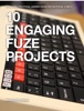 10 Engaging FUZE Projects