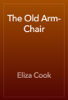 Eliza Cook - The Old Arm-Chair artwork