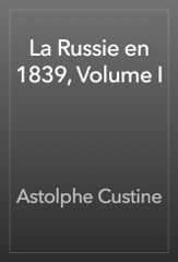 La Russie en 1839, Volume I