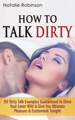 How To Talk Dirty: 157 Dirty Talk Examples Guaranteed To Drive Your Lover Wild & Give You Ultimate Pleasure & Excitement Tonight image