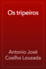 Antonio José Coelho Louzada - Os tripeiros artwork