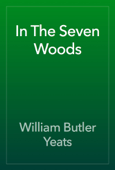 In The Seven Woods